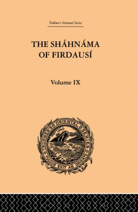 The Shahnama of Firdausi: Volume IX, 1st Edition (Paperback) book cover
