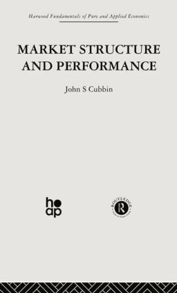 Market Structure and Performance: The Empirical Research, 1st Edition (Paperback) book cover