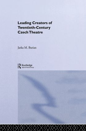 Leading Creators of Twentieth-Century Czech Theatre: 1st Edition (Paperback) book cover