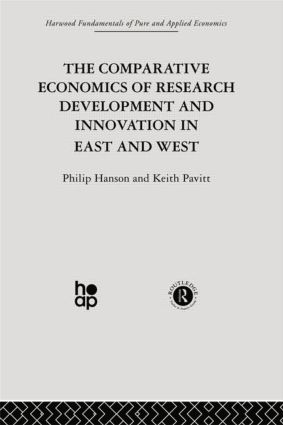 The Comparative Economics of Research Development and Innovation in East and West: 1st Edition (Paperback) book cover
