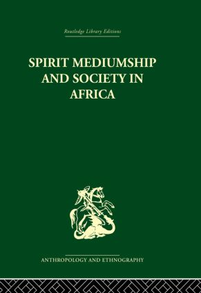 Spirit Mediumship and Society in Africa: 1st Edition (Paperback) book cover