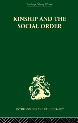 Kinship and the Social Order.: The Legacy of Lewis Henry Morgan, 1st Edition (Paperback) book cover