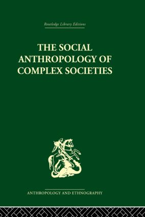 Social Anthropology of Complex Societies