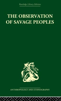 The Observation of Savage Peoples: 1st Edition (Paperback) book cover