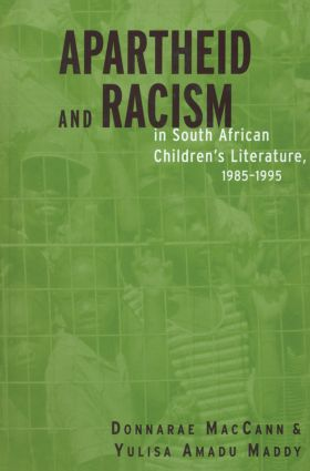 Apartheid and Racism in South African Children's Literature 1985-1995 (Paperback) book cover