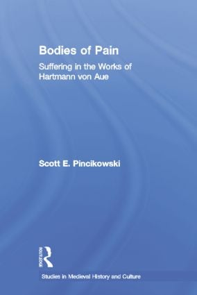Bodies of Pain: Suffering in the Works of Hartmann von Aue (Paperback) book cover