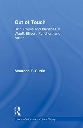 Out of Touch: Skin Tropes and Identities in Woolf, Ellison, Pynchon, and Acker, 1st Edition (Paperback) book cover
