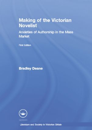 Making of the Victorian Novelist: Anxieties of Authorship in the Mass Market, 1st Edition (Paperback) book cover