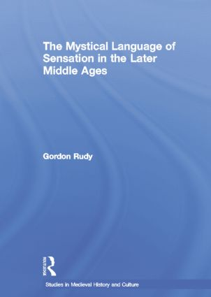 The Mystical Language of Sensation in the Later Middle Ages: 1st Edition (e-Book) book cover