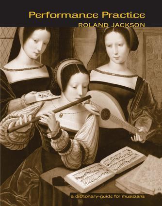 Performance Practice: A Dictionary-Guide for Musicians, 1st Edition (Paperback) book cover