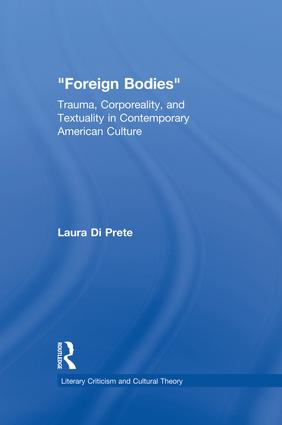 Foreign Bodies: Trauma, Corporeality, and Textuality in Contemporary American Culture (Paperback) book cover