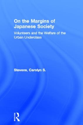 On the Margins of Japanese Society: Volunteers and the Welfare of the Urban Underclass, 1st Edition (Paperback) book cover