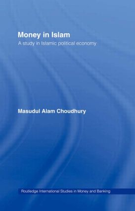 Money in Islam: A Study in Islamic Political Economy book cover