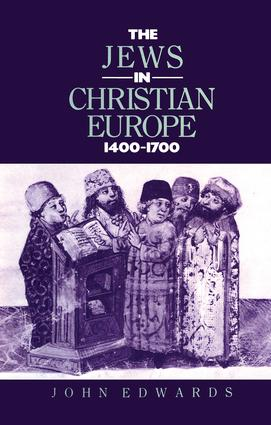 The Jews in Christian Europe 1400-1700: 1st Edition (Paperback) book cover