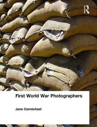 First World War Photographers: 1st Edition (Paperback) book cover