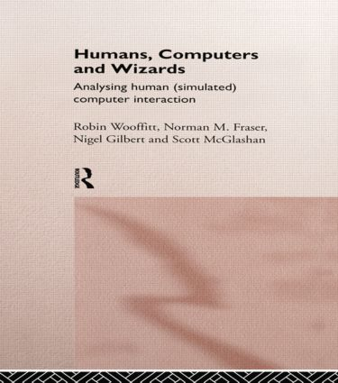Humans, Computers and Wizards: Human (Simulated) Computer Interaction (e-Book) book cover