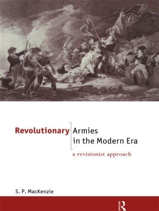 Revolutionary Armies in the Modern Era: A Revisionist Approach (Paperback) book cover