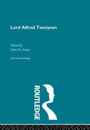 Lord Alfred Tennyson: The Critical Heritage, 1st Edition (Paperback) book cover