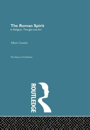The Roman Spirit - In Religion, Thought and Art: 1st Edition (e-Book) book cover