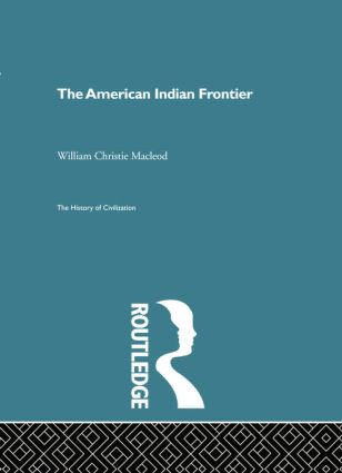 The American Indian Frontier: 1st Edition (e-Book) book cover