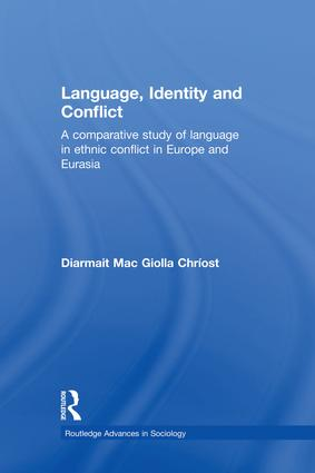 Language, Identity and Conflict: A Comparative Study of Language in Ethnic Conflict in Europe and Eurasia (Paperback) book cover