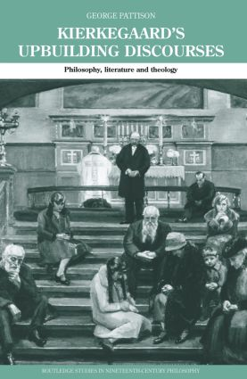 Kierkegaard's Upbuilding Discourses: Philosophy, Literature, and Theology book cover
