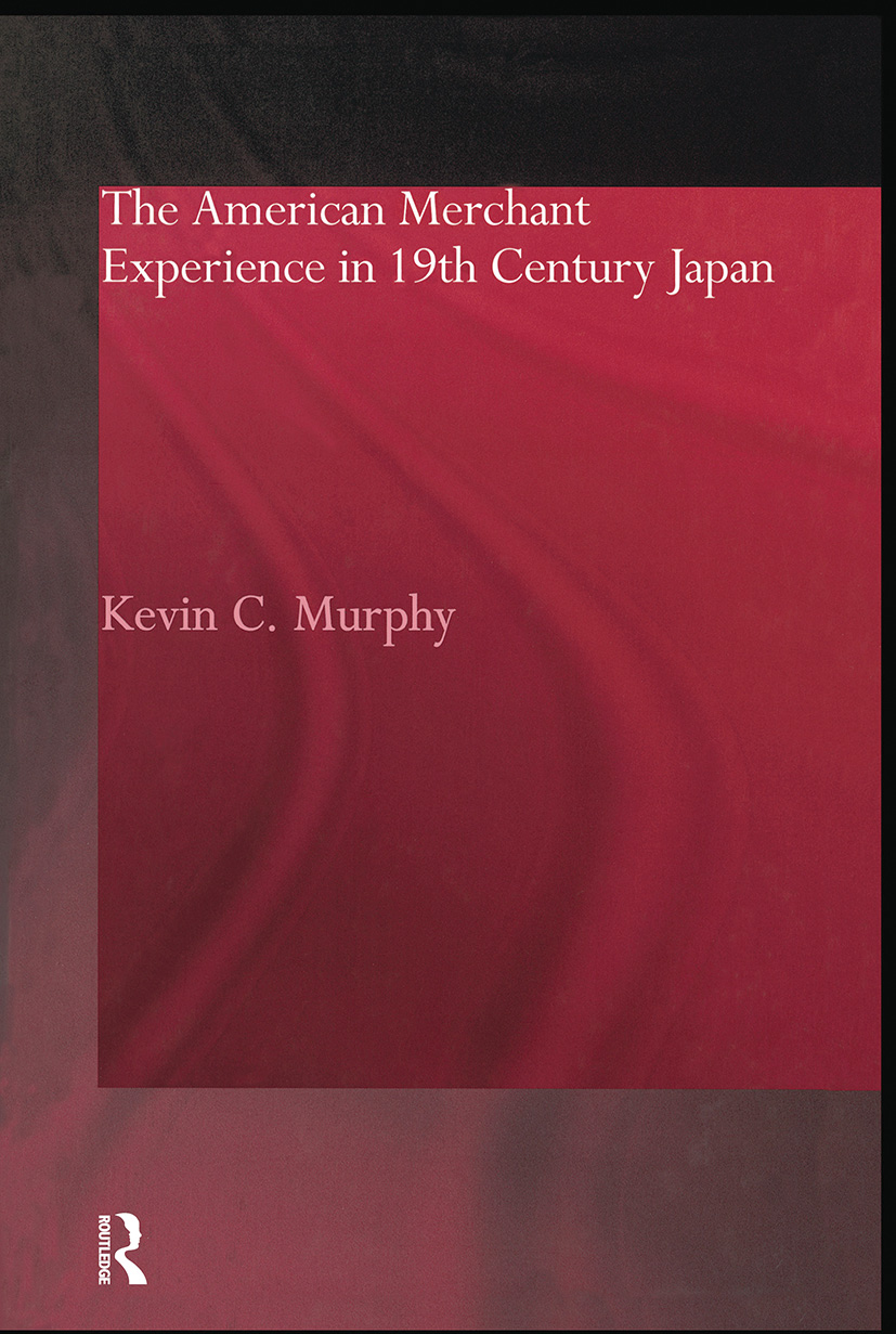 The American Merchant Experience in Nineteenth Century Japan (Paperback) book cover