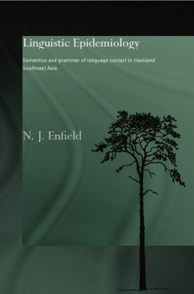 Linguistic Epidemiology: Semantics and Grammar of Language Contact in Mainland Southeast Asia (Paperback) book cover