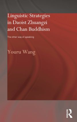 Linguistic Strategies in Daoist Zhuangzi and Chan Buddhism: The Other Way of Speaking book cover
