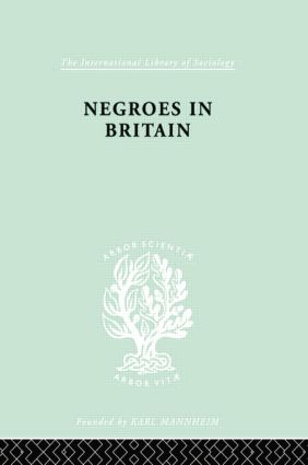 Negroes in Britain: A Study of Racial Relations in English Society book cover