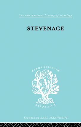 Stevenage: A Sociological Study of a New Town, 1st Edition (Paperback) book cover