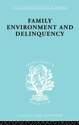 Family Environment and Delinquency: 1st Edition (Paperback) book cover
