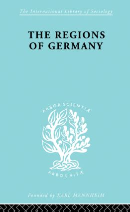 The Regions of Germany: A Geographical Interpretation, 1st Edition (Paperback) book cover