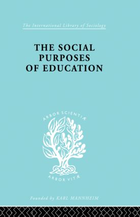 The Social Purposes of Education: Personal and Social Values in Education, 1st Edition (Paperback) book cover