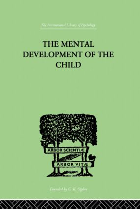 The Mental Development of the Child: A Summary of Modern Psychological Theory, 1st Edition (Paperback) book cover