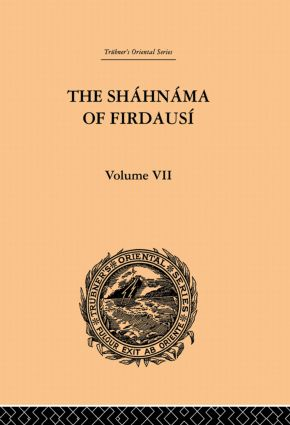 The Shahnama of Firdausi: Volume VII: 1st Edition (Paperback) book cover