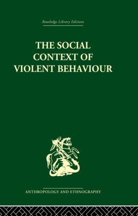 The Social Context of Violent Behaviour