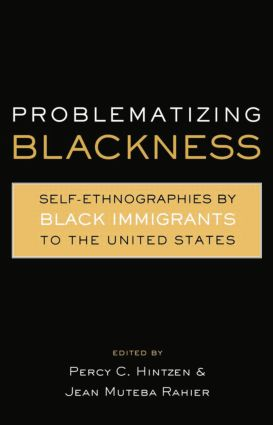 Problematizing Blackness: Self Ethnographies by Black Immigrants to the United States, 1st Edition (Paperback) book cover