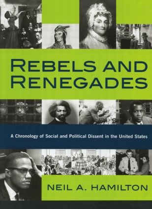 Rebels and Renegades: A Chronology of Social and Political Dissent in the United States (Paperback) book cover