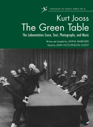 The Green Table: Labanotation, Music, History, and Photographs (Paperback) book cover