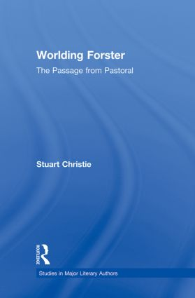 Worlding Forster: The Passage from Pastoral (Paperback) book cover