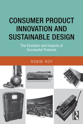 Consumer Product Innovation and Sustainable Design: The Evolution and Impacts of Successful Products, 1st Edition (Paperback) book cover