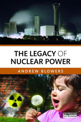 The Legacy of Nuclear Power: 1st Edition (Paperback) book cover