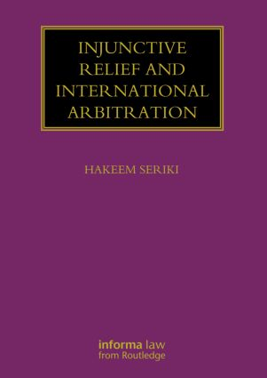 Injunctive Relief and International Arbitration (Hardback) book cover