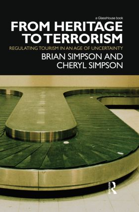 From Heritage to Terrorism: Regulating Tourism in an Age of Uncertainty, 1st Edition (Paperback) book cover