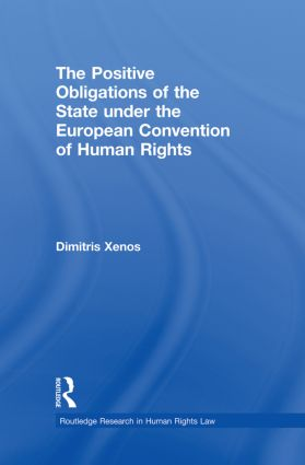 The Positive Obligations of the State under the European Convention of Human Rights: 1st Edition (Paperback) book cover