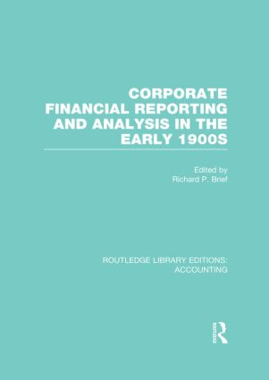 Corporate Financial Reporting and Analysis in the early 1900s (RLE Accounting) (Hardback) book cover