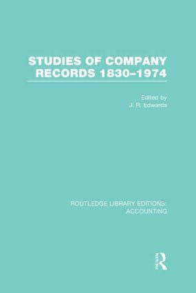 Studies of Company Records (RLE Accounting): 1830-1974 (Hardback) book cover