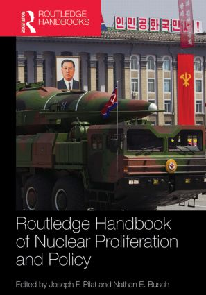 Routledge Handbook of Nuclear Proliferation and Policy: 1st Edition (Hardback) book cover