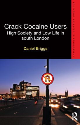 Crack Cocaine Users: High Society and Low Life in South London (Paperback) book cover
